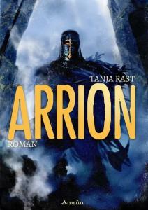 Tanja Rast: Arrion (Amrûn-Verlag)