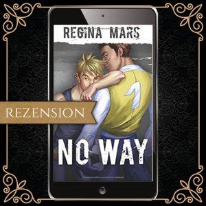 """Cover zu """"No Way von Regina Mars: ein großer dunkelhaariger Junge steht mit dem Rücken zum Betrachter, ein kleinerer blonder Junge stützt sich mit dem Arm auf seine Schulter und sieht den Betrachter an. Sein Gesicht ist halb verborgen von seinem Arm."""